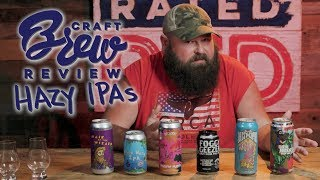 Alabama Boss Tries Some Hazy IPAs | Craft Brew Review