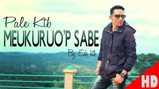 PALE KTB - MEUKURUO'P SABE - Best Single Aceh HD Video Quality 2019.