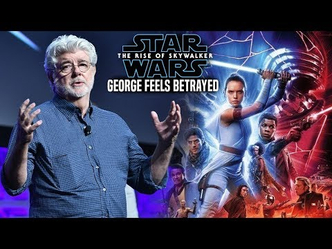 George Lucas Feels Betrayed With The Rise Of Skywalker! (Star Wars Episode 9)