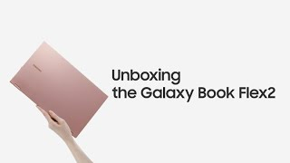 Galaxy Book Flex2: Official Unboxing | Samsung