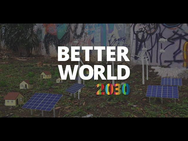 Better World 2030 - MYWORLD360