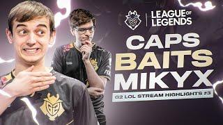 Caps Baits Mikyx   G2 LoL Stream Highlights #3