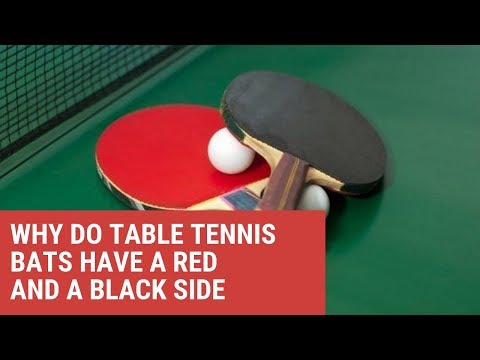 Why Do Table Tennis Bats Have a Red And a Black Side
