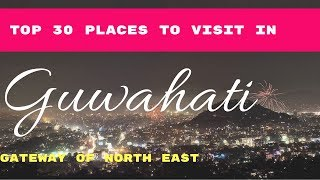 TOP 30 PLACES TO VISIT IN GUWAHATI