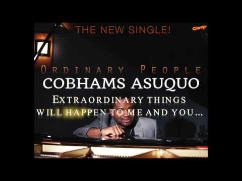Ordinary People - Cobhams Asuquo (Lyrics included)