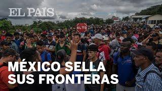 MÉXICO cierra sus fronteras con la llegada de la CARAVANA MIGRANTE