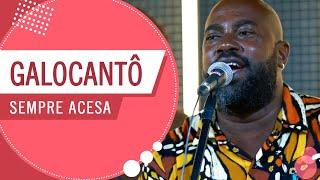 FM O Dia - Sempre Acesa - Galocantô (Roda de Amigos)