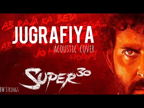 Jugrafiya | Super30 | Acoustic | BWStrings