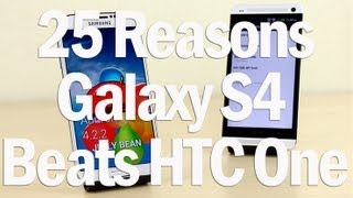 25 Reasons Why Galaxy S4 Is Better Than HTC One