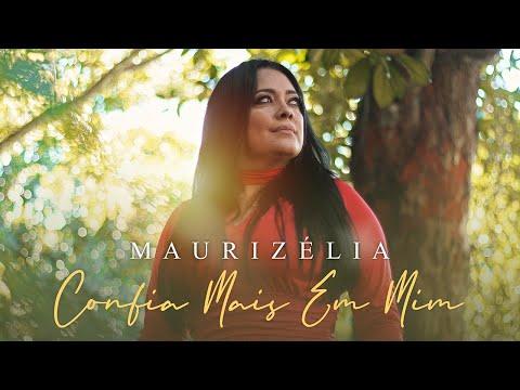 Maurizélia – Confia Mais em Mim