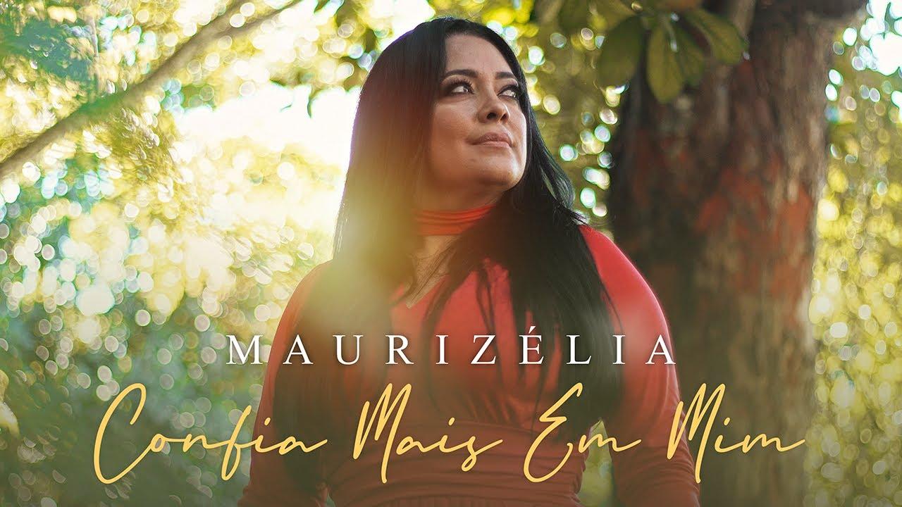 Maurizélia | Confia Mais em Mim [Clipe Oficial]