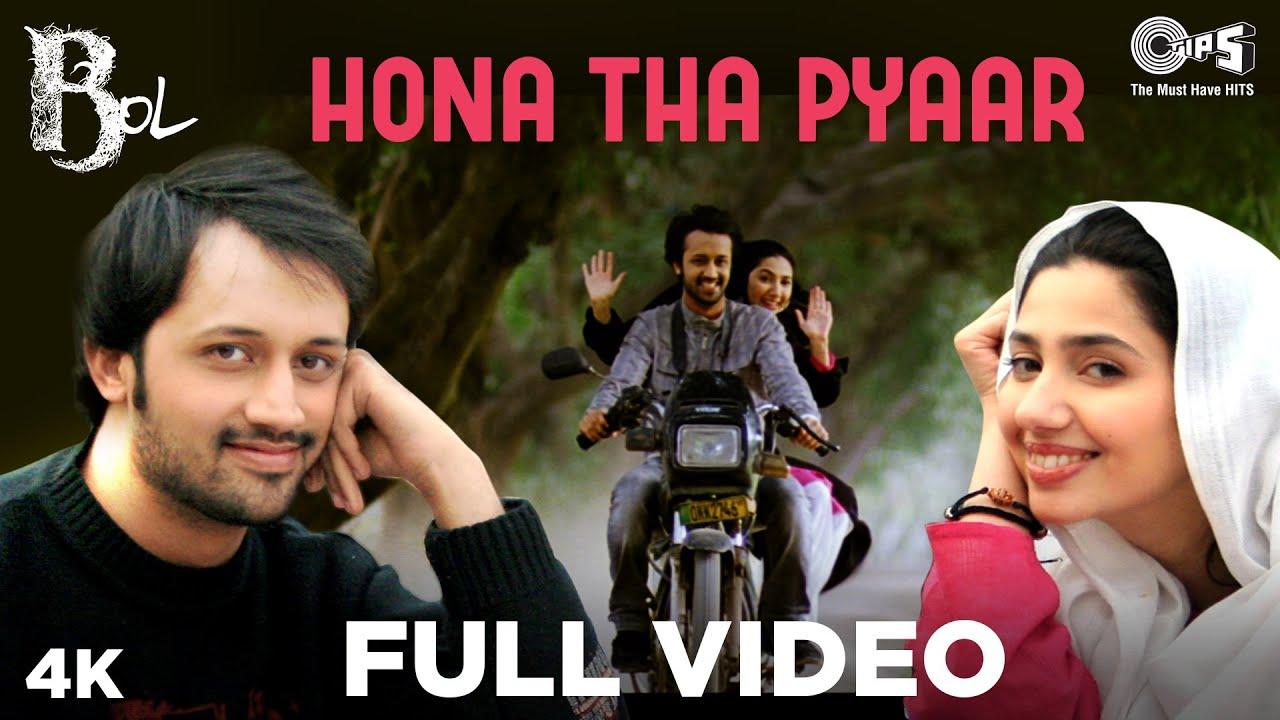 Hona Tha Pyar Full Video - Bol | Atif Aslam & Mahira Khan | Atif Aslam &  Hadiqa Kiani - YouTube