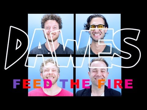 Dawes - Feed The Fire (Official Video)