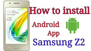 Download lagu How to install Android app Samsung Z2