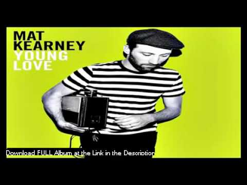 Mat Kearney  - Young Dumb and In Love -...