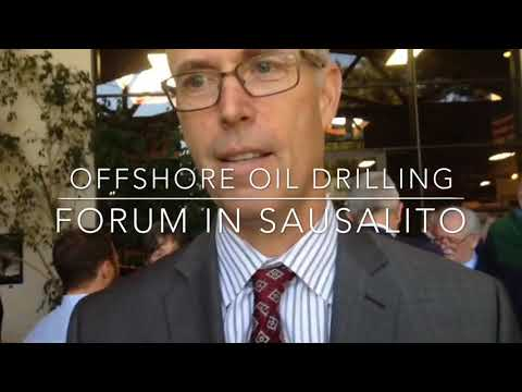 Offshore drilling impacts forum in Sausalito