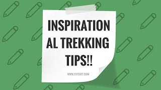 INSPIRATIONAL TREKKING  TIPS!!