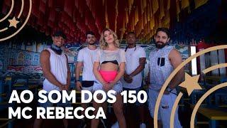 Ao som dos 150 - Mc Rebecca - Lore Improta | Coreografia