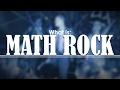 What is MATH ROCK?!  |  The Genre Handbook