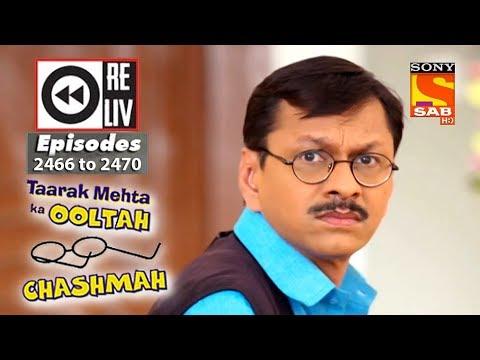 Weekly Reliv – Taarak Mehta Ka Ooltah Chashmah – 14th May to 18th May 2018 – Episode 2466 to 2470