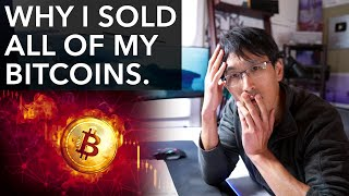 Why I SOLD All of My Bitcoins... IT'S OVER.