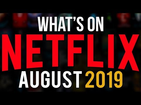 The Best Stuff Coming To Netflix In August 2019
