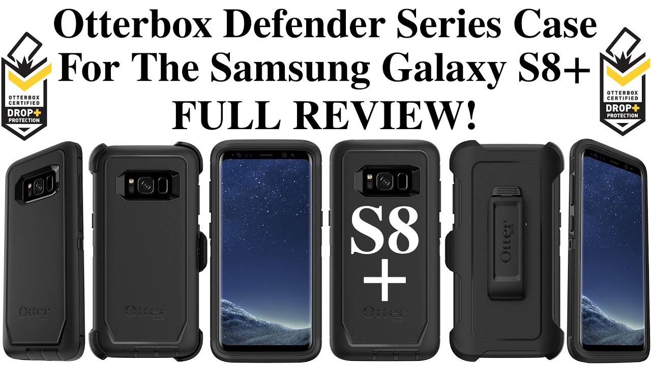 huge discount dcd88 c2fa1 Otterbox Defender Series Case For The Galaxy S8 & Galaxy S8 Plus Full  Review!