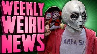 Storm Area 51, Fellow Teens - Weekly Weird News