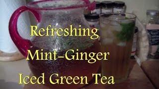 Refreshing Mint-ginger Green Iced Tea
