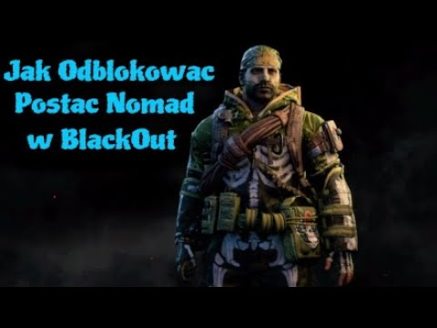 COD: BLACK OPS 4 BlackOut jak odblokować Postać Nomad
