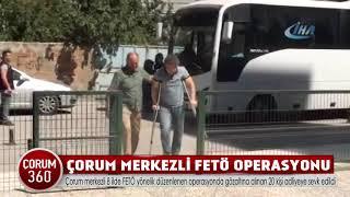 ÇORUM MERKEZLİ FETÖ OPERASYONU