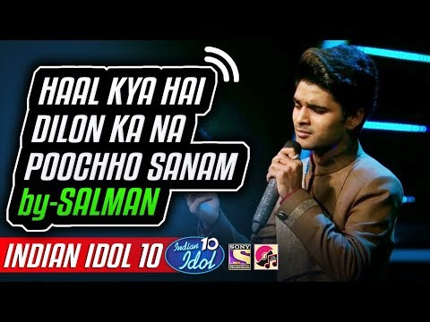 Haal Kya Hai Dilon Ka Na Poochho Sanam - Salman Ali - Indian Idol 10 - 10 November 2018