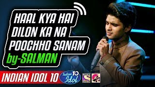 Indian idol 10 salman ali from haryana singing, 'haal kya hai dilon ka na pucho sanam' originally sung by kishore kumar, in 2018 alongwith neh...