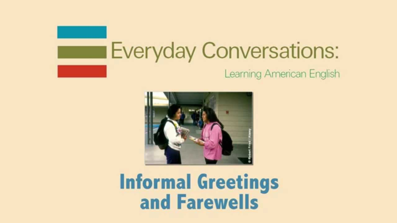 Dialogue 1 2 Informal Greetings And Farewells Online Video Cutter