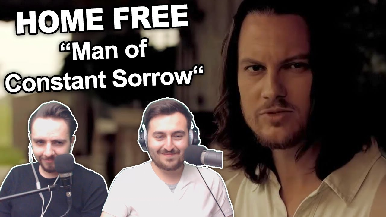 man of constant sorrow home free