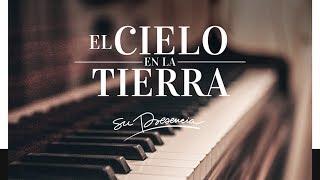 Música Cristiana Instrumental Para Orar - PIANO | Su Presencia - El Cielo En La Tierra