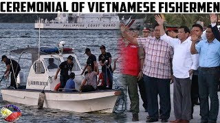 PRESIDENT DUTERTE LEADS THE CEREMONAIL SEND-OFF OF VIETNAMESE FISHERMEN !