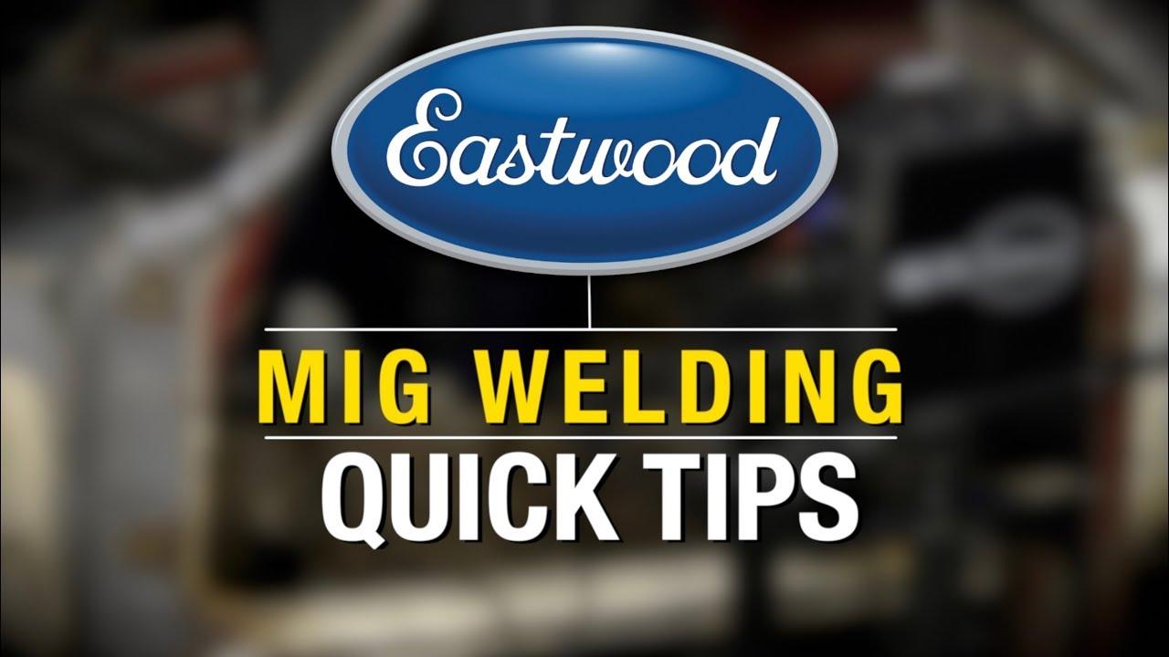 MIG Welding Quick Tip - Correct Over Penetration & Weak Welds - MIG Welding  from Eastwood