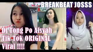 DJ TONG PO AISYAH TIK TOK VIRAL 2018