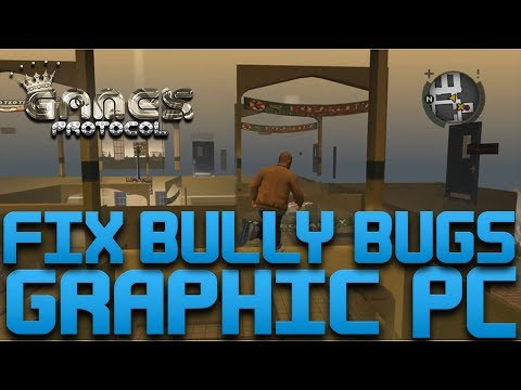 How To Fix All bugs grafique in Bully Scholarship Edition PC Patch v1.2