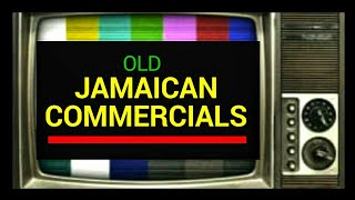 OLD JAMAICAN COMMERCIALS....VERY FUNNY.