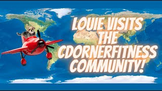 Louie Visits...ALL OF YOU! | The Worldwide CDornerFitness Community