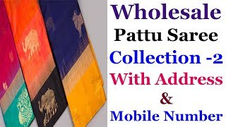 Pattu saree collections with address and Number || Pattu sarees collections 2018 || PART 2
