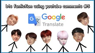 Baixar Making BTS Fanfic Using Comments & Putting it Through Google Translate
