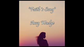 Download Mp3 Faith´s Song - Amy Wadge  Lyrics