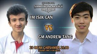 GM ANDREW TANG vs IM IŞIK CAN | SATRANÇ MEDYA ŞAMPİYONLAR LİGİ lichess.org [TR]