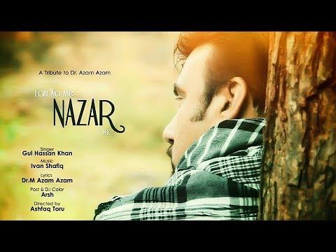 Pashto New Songs 2017 HD - Lar Ka Me Nazar She - Gul Hassan Khan