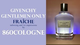 Givenchy Gentlemen Only FRAICHE 2017 Unboxing and 1st Impressions