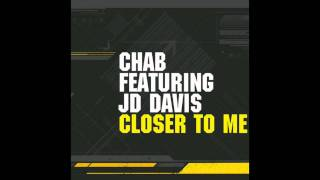 Chab & JD Davis - Closer To Me (John Digweed & Nick Muir Dub)