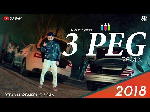 Sharry Mann Latest 2018 I HD VIDEO I 3 Peg REMIX I LYRICAL I DJ SAN I